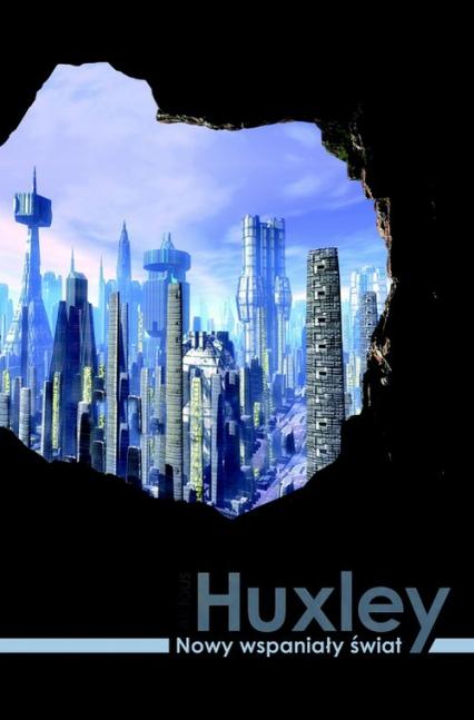 Nowy wspaniały świat - Aldous Huxley | okładka