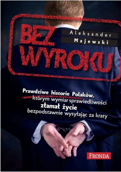 Bez wyroku - Aleksander Majewski | okładka