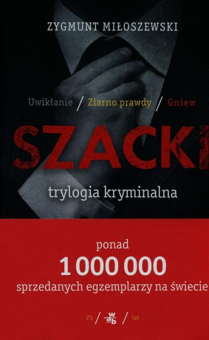 Trylogia kryminalna. Uwikłanie+ Ziarno prawdy+ Gniew - Zygmunt Miłoszewski | okładka