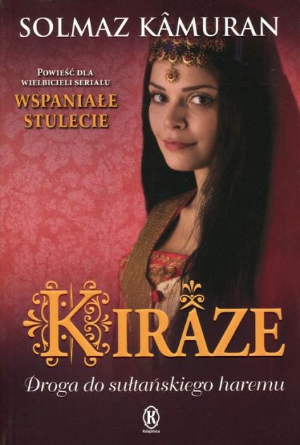 Kiraze. Droga do sułtańskiego haremu - Solmaz Kamuran | okładka