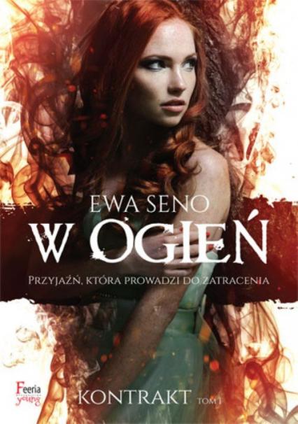 W ogień. Tom 1 - Ewa Seno | okładka