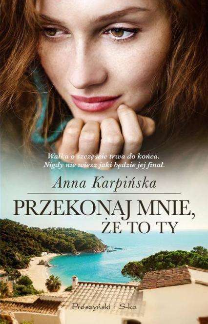 Przekonaj mnie, że to ty - Anna Karpińska | okładka
