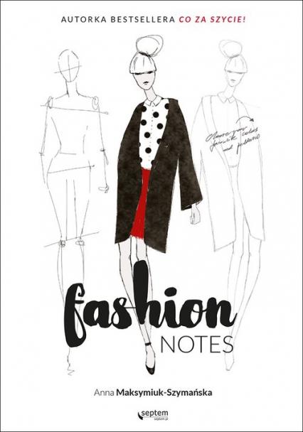 Fashion notes - Anna Maksymiuk-Szymańska | okładka