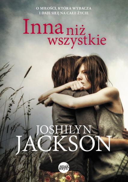 Inna niż wszystkie - Joshilyn Jackson   okładka