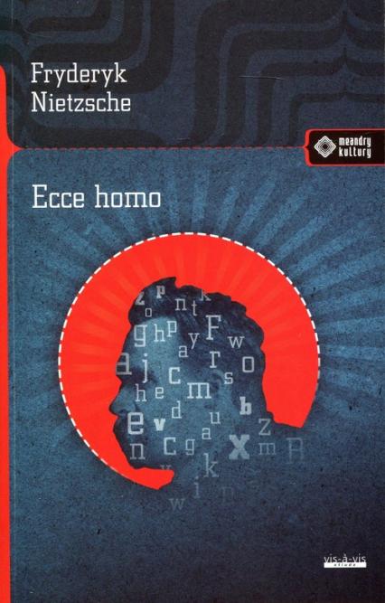 Ecce Homo - Fryderyk Nietzsche | okładka
