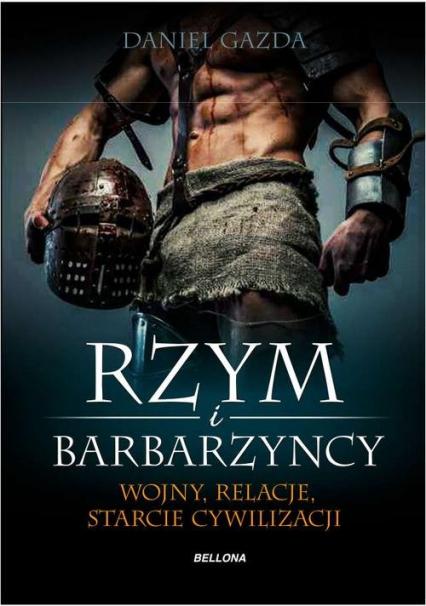 Rzym i barbarzyńcy - Daniel Gazda | okładka