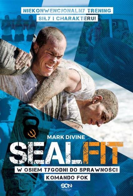 SEALFIT. W 8 tygodni do sprawności Komando Fok - Mark Divine | okładka