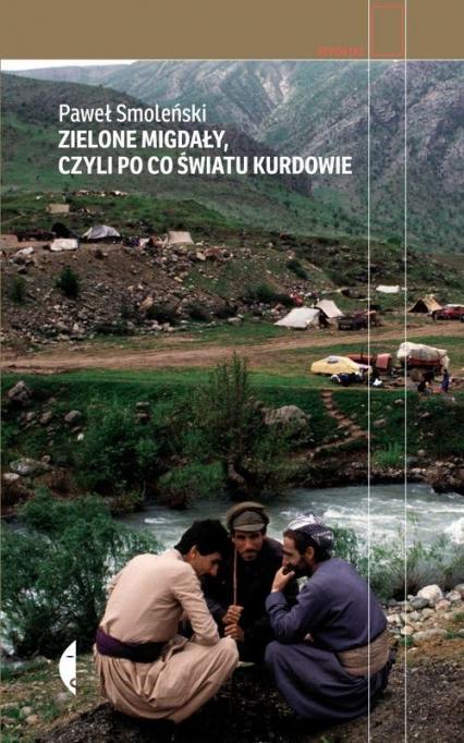 Zielone migdały, czyli po co światu Kurdowie - Paweł Smoleński | okładka