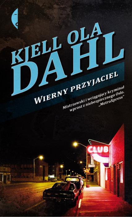 Wierny przyjaciel - Kjell Ola Dahl | okładka