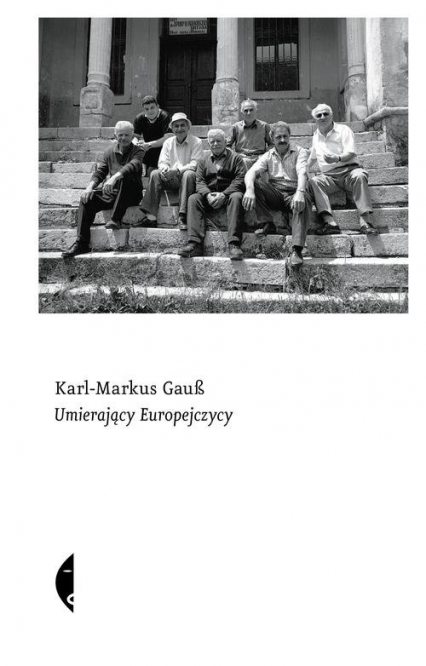 Umierający Europejczycy - Karl-Markus Gauß   okładka