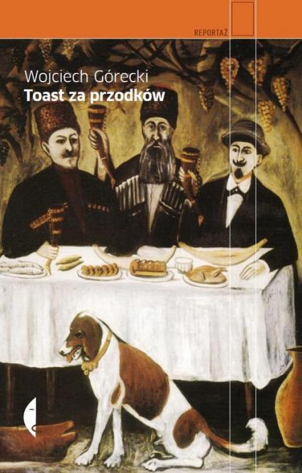 Toast za przodków - Wojciech Górecki   okładka