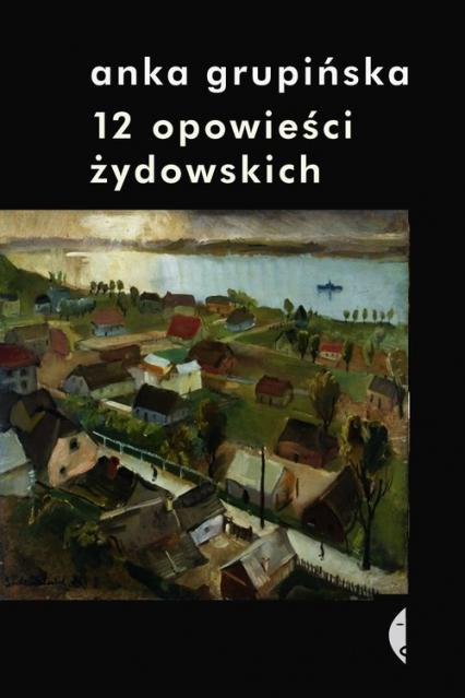 12 opowieści żydowskich - Anka Grupińska   okładka