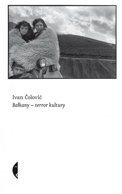 Bałkany- terror kultury - Ivan Čolović   okładka