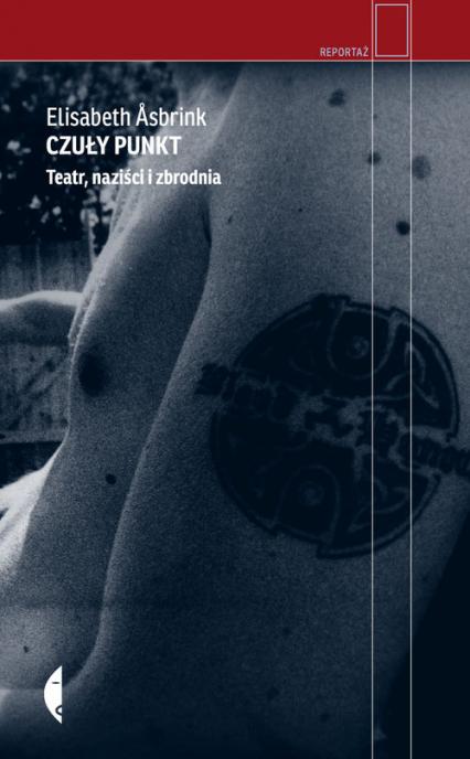 Czuły punkt. Teatr, naziści i zbrodnia - Asbrink Elisabeth | okładka
