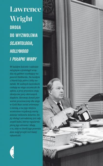 Droga do wyzwolenia. Scjentologia, Hollywood i pułapki wiary - Lawrence Wright | okładka