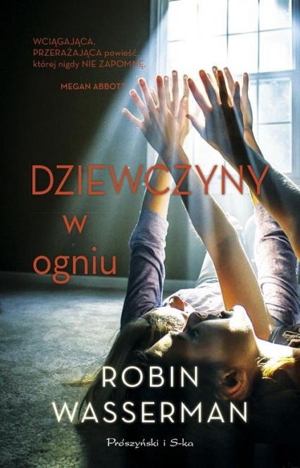 Dziewczyny w ogniu - Robin Wasserman | okładka