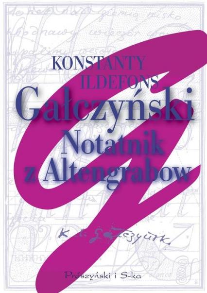 Notatnik z Altengrabow - Gałczyński Konstanty Ildefons | okładka