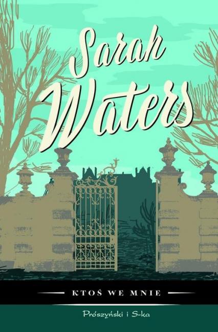 Ktoś we mnie - Sarah Waters | okładka