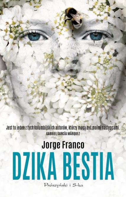 Dzika bestia - Jorge Franco | okładka