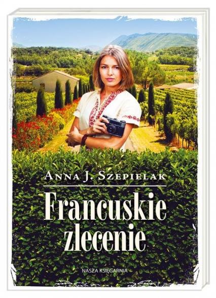 Francuskie zlecenie - Szepielak Anna J.   okładka