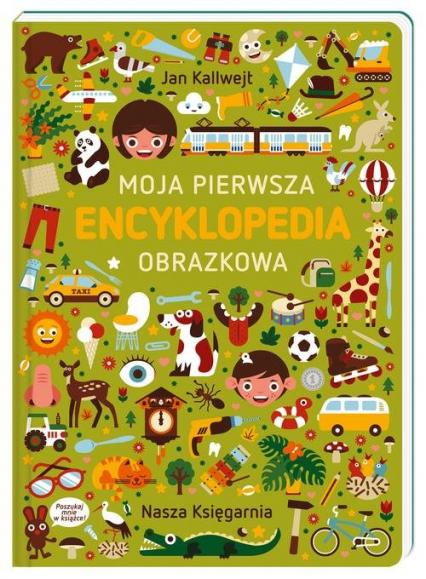 Moja pierwsza encyklopedia obrazkowa - Jan Kallwejt | okładka