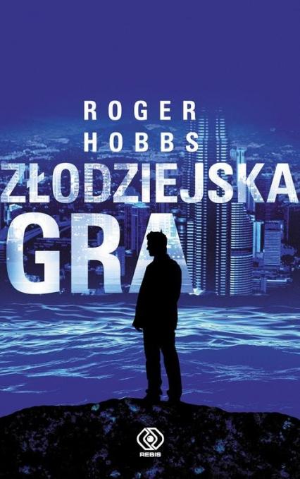 Złodziejska gra - Roger Hobbs | okładka