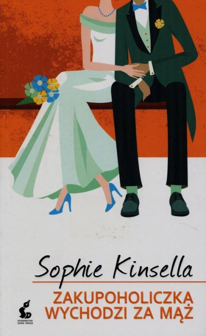 Zakupoholiczka wychodzi za mąż - Sophie Kinsella | okładka