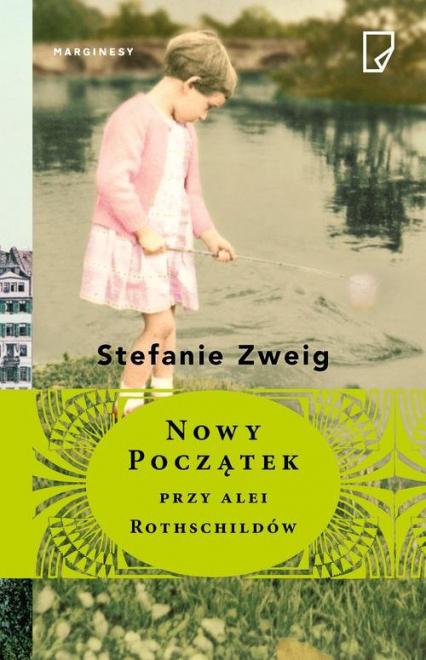 Nowy początek przy alei Rothschildów - Stefanie Zweig | okładka