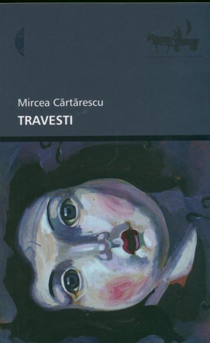 Travesti - Mircea Cartarescu   okładka
