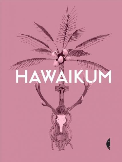 Hawaikum. W poszukiwaniu istoty piękna - praca zbiorowa | okładka