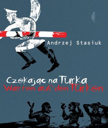 Czekając na Turka - Andrzej Stasiuk | okładka