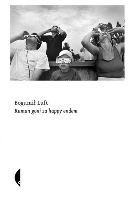 Rumun goni za happy endem - Bogumił Luft | okładka