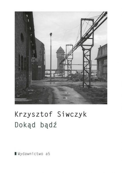 Dokąd bądź - Krzysztof Siwczyk | okładka