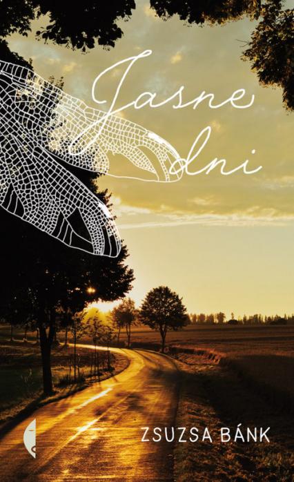 Jasne dni - Zsuzsa Bánk | okładka