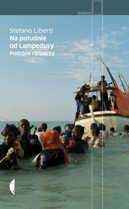 Na południe od Lampedusy. Podróże rozpaczy - Stefano Liberti | okładka