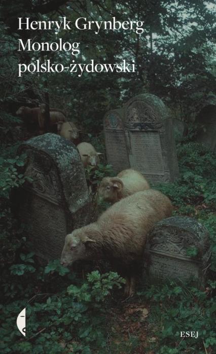Monolog polsko-żydowski - Henryk Grynberg   okładka