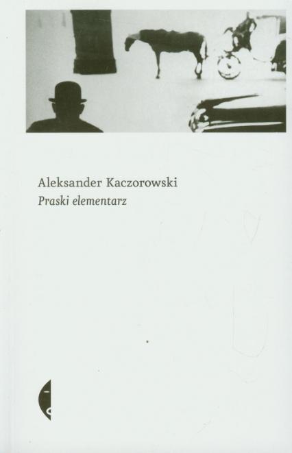 Praski elementarz - Aleksander Kaczorowski | okładka
