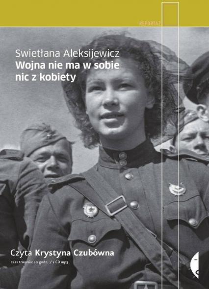 Wojna nie ma w sobie nic z kobiety (audiobook) - Swietłana Aleksijewicz | okładka