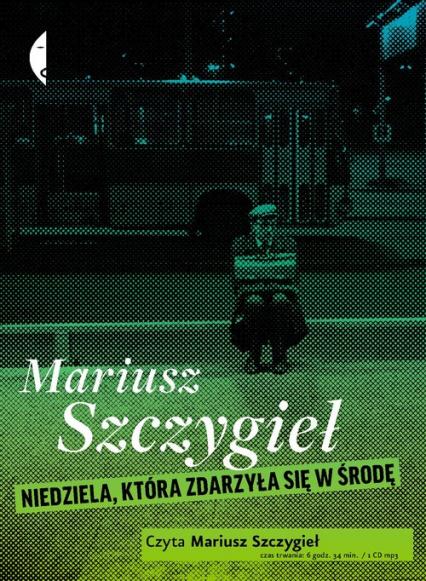 Niedziela zdarzyła się w środę [audiobook] - Mariusz Szczygieł | okładka
