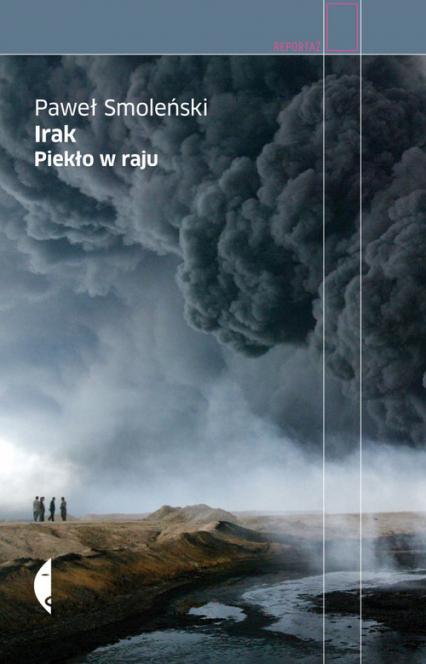 Irak. Piekło w raju - Paweł Smoleński | okładka