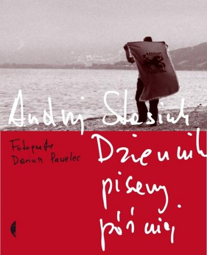 Dziennik pisany później z fotografiami Dariusza Pawelca - Andrzej Stasiuk | okładka