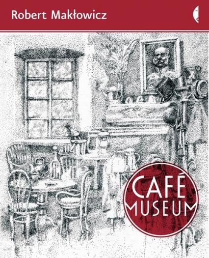 Cafe Museum - Robert Makłowicz   okładka