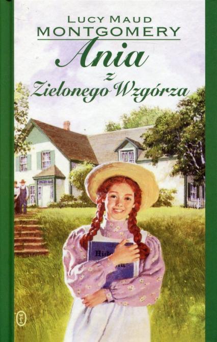 Ania z Zielonego Wzgórza - Montgomery Lucy Maud | okładka