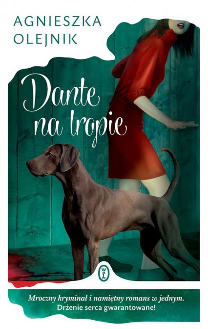 Dante na tropie - Agnieszka Olejnik | okładka