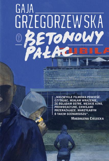 Betonowy pałac - Gaja Grzegorzewska | okładka