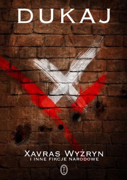Xavras Wyżryn i inne fikcje narodowe - Jacek Dukaj | okładka
