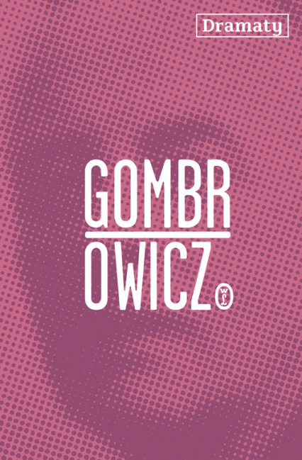 Dramaty - Witold Gombrowicz | okładka