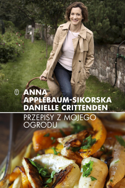 Przepisy z mojego ogrodu - Applebaum-Sikorska Anna, Crittenden Danielle   okładka