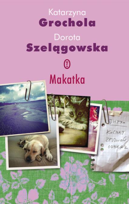 Makatka - Grochola Katarzyna, Szelągowska Dorota | okładka