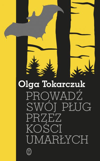 Prowadź swój pług przez kości umarłych - Olga Tokarczuk | okładka